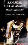 San José de Calasanz. Maestro y fundador. Nueva biografía críticaº