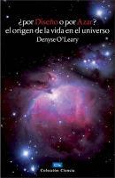 Por Diseno O Por Azar? El Origen de La Vida En El Universo: The Growing Controversy on the Origins of Life in the Universe