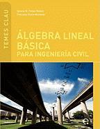 Lgebra Lineal B Sica Para Ingenier a Civil