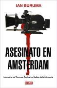 Asesinato en Amsterdam : la muerte de Theo van Gogh y los límites de la tolerancia (Ensayo y Pensamiento)