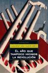 El año que tampoco hicimos la revolución