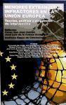 Menores extranjeros infractores en la Unión Europea. Teorías, perfiles y propuestas de intervención