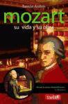 Mozart. Su vida y su obra: La definitiva aproximación al perfil humano y artístico del virtuoso compositor. (Musica (swing))