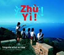 Zhu yi! : fotografía actual en China = Chinese contemporary photography (General)