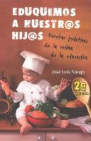 Eduquemos A Nuestr@s Hij@s: Recetas Practicas de la Cocina de la Educacion - Navajo, Jose Luis