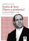 SERNITA DE JEREZ ¡ VAMOS A ACORDARNOS!. LA MEMORIA CABAL DE SU CASTA