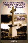 """Las Victimas del Frente Popular En Malaga: La """"Otra"""" Memoria Historica (Spanish Edition)"""