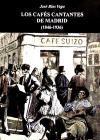 LOS CAFES CANTANTES DE MADRID: 1846-1936