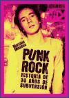 PUNK ROCK. Historia de 30 años de subversión