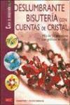 DESLUMBRANTE BISUTERIA CON CUENTAS DE CRISTAL: MÁS DE 50 PROYECTOS CON GRÁFICOS EN COLOR