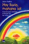 Hoy lluvia, mañana sol : cuentos para estimular la fantasía de los niños (El Niño y su Mundo)