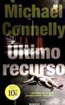 ULTIMO RECURSO (MAXI ZETA): DETECTIVE HARRY BOSCH (B DE BOLSILLO, Band 11)