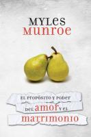 El Proposito y el Poder del Amor y el Matrimonio = The Porpuse and Power of Love and Marriage