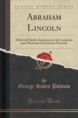 Abraham Lincoln - George Haven Putnam