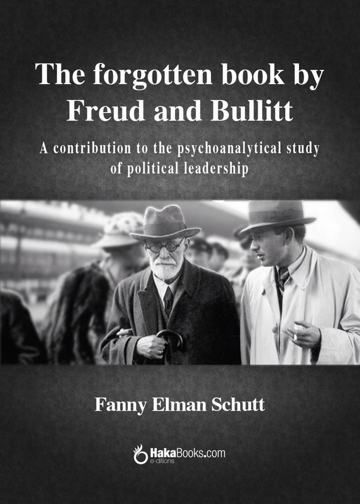 The forgotten book by Freud and Bullit als eBook Download von Fanny Elman Schutt - Fanny Elman Schutt