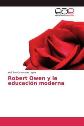 Robert Owen y la educación moderna - Álvarez Layna, José Ramón