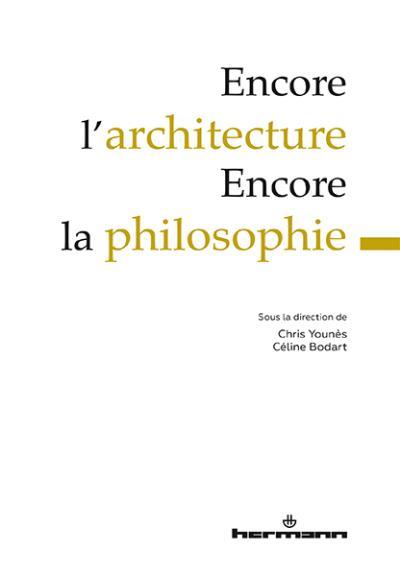 Encore l'architecture Encore la philosophie (HR.HORS COLLEC.)