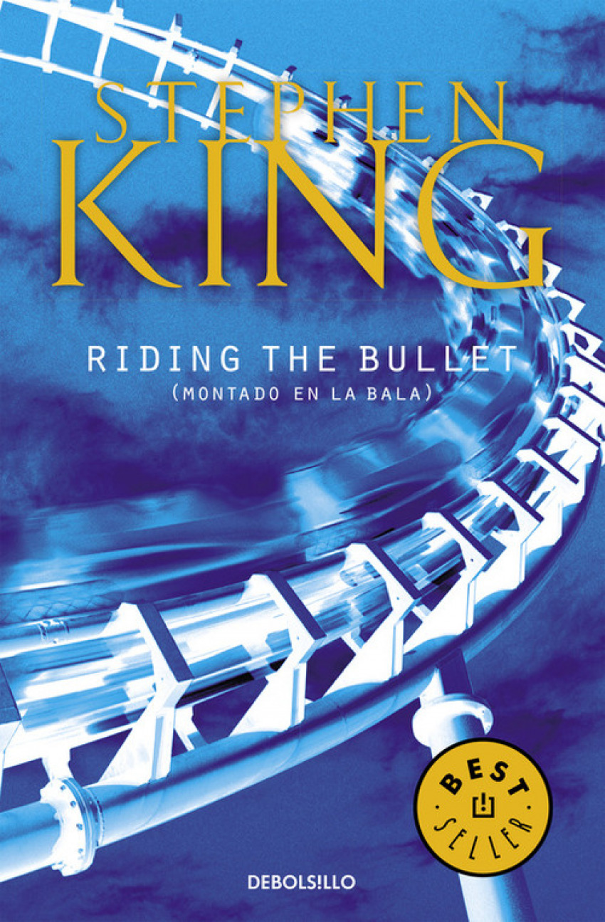 Riding The Bullet (MONTADO EN LA BALA) - King, Stephen