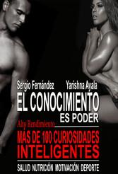 El conocimiento es poder - Más de 100 curiosidades inteligentes - Yarishna Ayala, Sergio Fernández